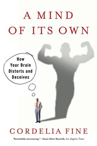 9780393331639: A Mind of Its Own: How Your Brain Distorts and Deceives