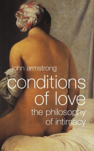 9780393331738: Conditions of Love: The Philosophy of Intimacy