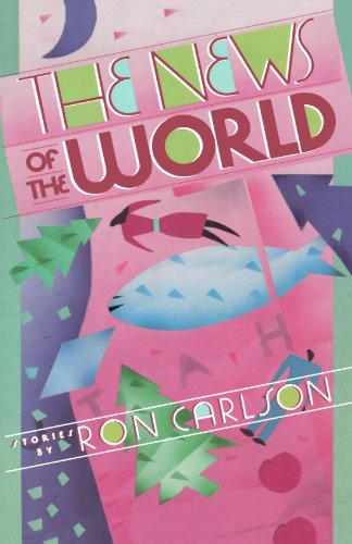 The News of the World: Stories (0393331784) by Ron Carlson