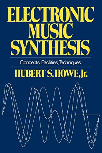 9780393331837: Electronic Music Synthesis: Concepts, Facilities, Techniques