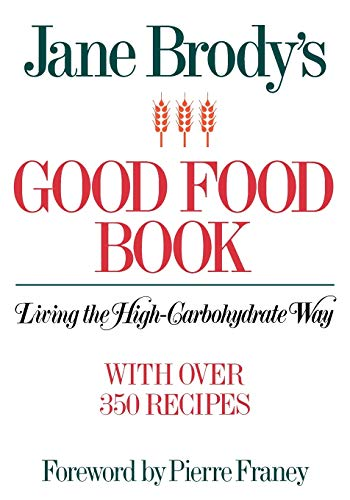 Jane Brodys Good Food Book: Living the High-Carbohydrate Way: Brody Jane