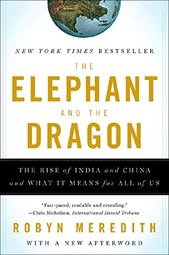 9780393331936: The Elephant and the Dragon: The Rise of India and China and What It Means for All of Us