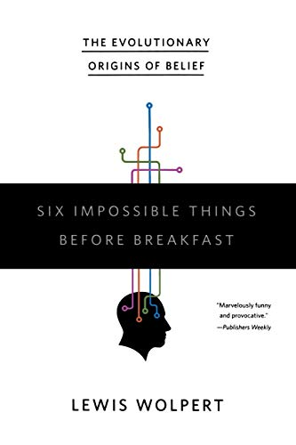 9780393332032: Six Impossible Things Before Breakfast: The Evolutionary Origins of Belief