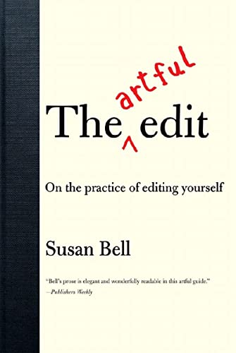 9780393332179: The Artful Edit: On the Practice of Editing Yourself