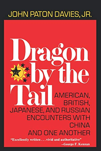 9780393332193: Dragon by the Tail: American, British, Japanese, and Russian Encounters with China and One Another
