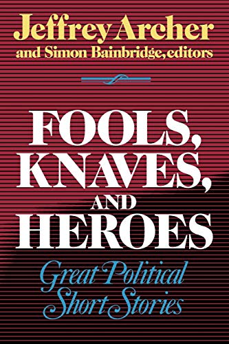 9780393332346: Fools, Knaves and Heroes: Great Political Short Stories