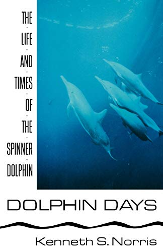 9780393332377: Dolphin Days: The Life and Times of the Spinner Dolphin