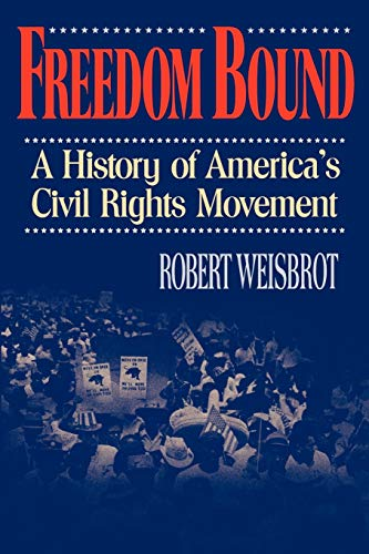 9780393332438: Freedom Bound: A History of America's Civil Rights Movement