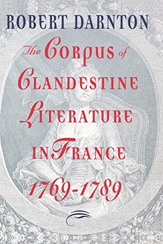 9780393332674: The Corpus of Clandestine Literature in France, 1769-1789