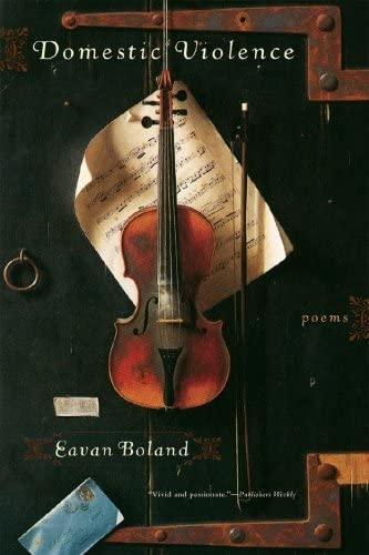 Domestic Violence: Poems: Eavan Boland