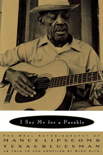 9780393333275: I Say Me for a Parable: The Oral Autobiography of Mance Lipscomb, Texas Bluesman
