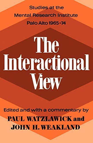 9780393333305: The Interactional View: Studies at the Mental Research Institute Palo Alto 1965-74