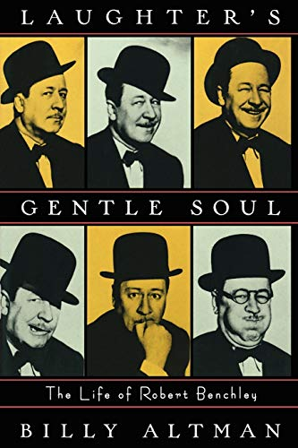 9780393333350: Laughter's Gentle Soul: The Life of Robert Benchley