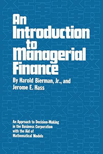 An Introduction to Managerial Finance: Harold Bierman Jr,