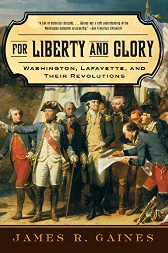 9780393333510: For Liberty and Glory: Washington, Lafayette, and Their Revolutions