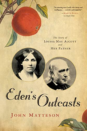 9780393333596: Eden's Outcasts - The Story of Louisa May Alcott and Her Father