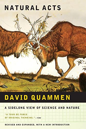 Natural Acts: A Sidelong View of Science and Nature: David Quammen