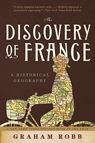 9780393333640: The Discovery of France: A Historical Geography