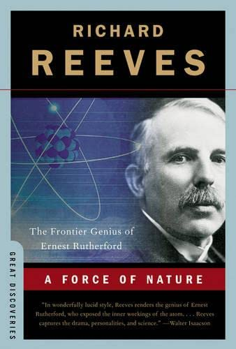 9780393333695: A Force of Nature: The Frontier Genius of Ernest Rutherford (Great Discoveries (Paperback))