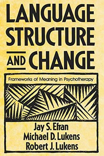 Language, Structure, and Change: Frameworks of Meaning: Efran, Jay S.,