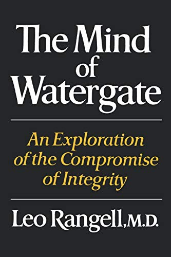 9780393333794: The Mind of Watergate: An Exploration of the Compromise of Integrity