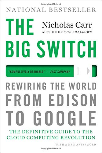 9780393333947: The Big Switch: Rewiring the World, from Edison to Google