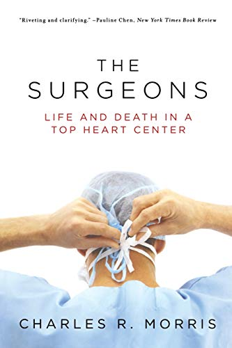 9780393334005: The Surgeons: Life and Death in a Top Heart Center