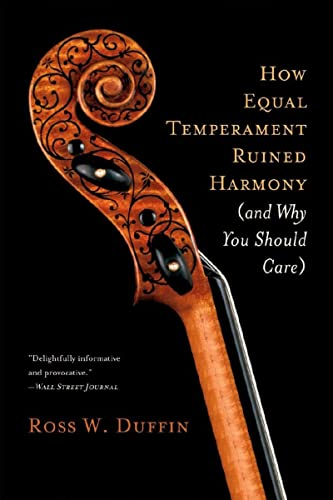 9780393334203: How Equal Temperament Ruined Harmony: (And Why You Should Care)