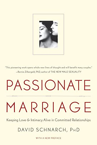 9780393334272: Passionate Marriage: Keeping Love and Intimacy Alive in Committed Relationships
