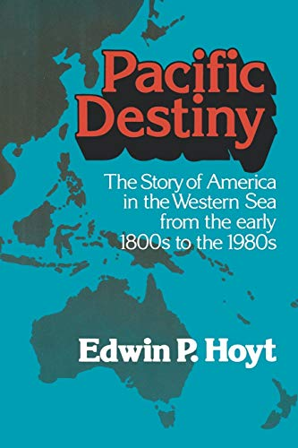 9780393334395: Pacific Destiny: The Story of America in the Western Sea from the Early 1800s to the 1980s