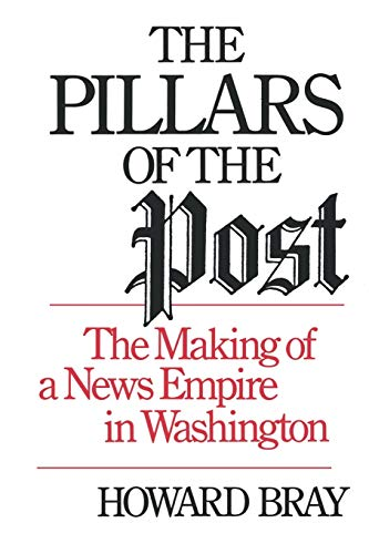 9780393334418: The Pillars of the Post: The Making of a News Empire in Washington