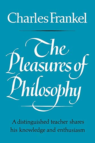 9780393334463: The Pleasures of Philosophy