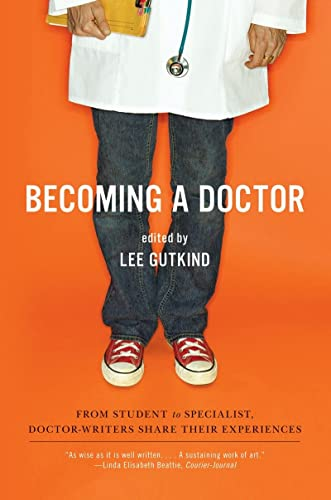 9780393334555: Becoming a Doctor: From Student to Specialist, Doctor-Writers Share Their Experiences