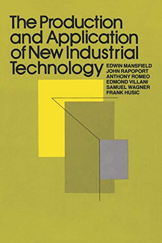 9780393334678: The Production and Application of New Industrial Technology