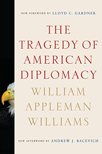 The Tragedy of American Diplomacy (50th Anniversary Edition) (0393334740) by Williams, William Appleman
