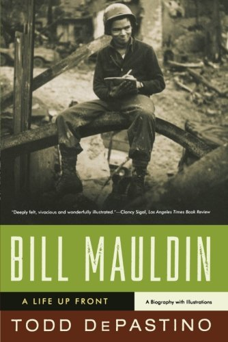 9780393334883: Bill Mauldin: A Life Up Front