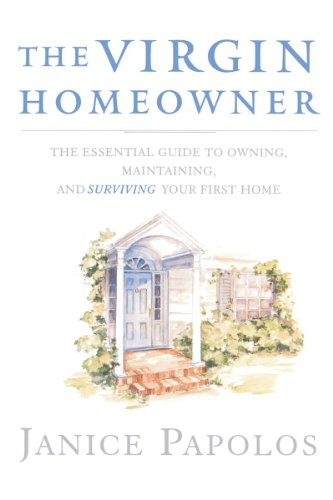 9780393334968: The Virgin Homeowner: The Essential Guide to Owning, Maintaining, and Surviving Your First Home