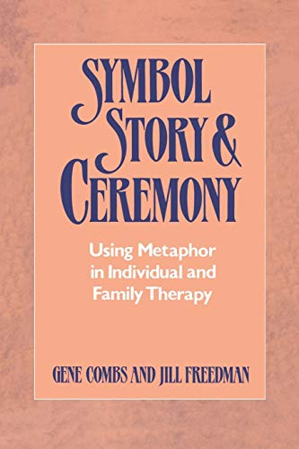 9780393334999: Symbol, Story, and Ceremony: Using Metaphor in Individual and Family Therapy