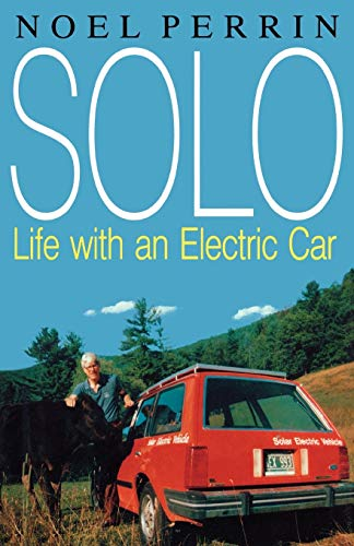 Solo: Life with an Electric Car (0393335194) by Noel Perrin
