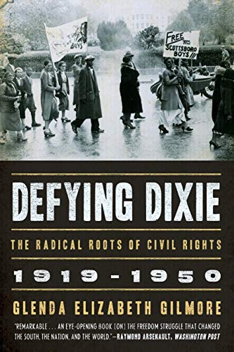 Defying Dixie: The Radical Roots of Civil Rights, 1919-1950 (0393335321) by Glenda Elizabeth Gilmore
