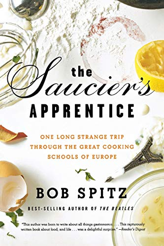 9780393335385: The Saucier's Apprentice: One Long Strange Trip through the Great Cooking Schools of Europe