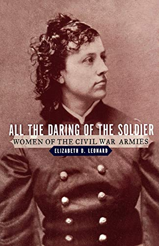 9780393335477: All the Daring of the Soldier: Women of the Civil War Armies