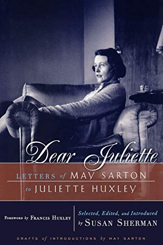 9780393335491: Dear Juliette: Letters of May Sarton to Juliette Huxley