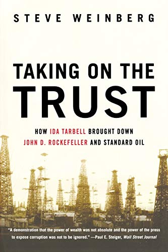 9780393335514: Taking on the Trust: How Ida Tarbell Brought Down John D. Rockefeller and Standard Oil