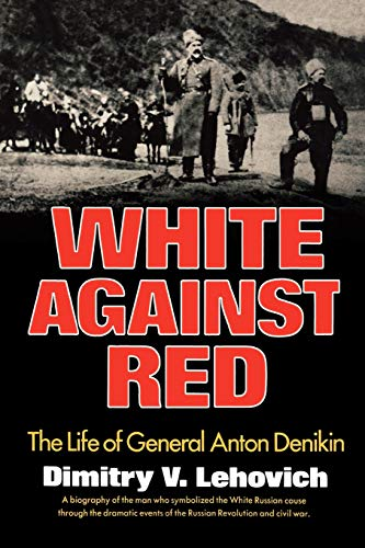 9780393336320: White Against Red: The Life of General Anton Denikin