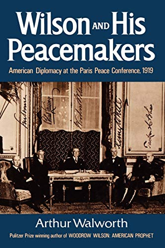 9780393336337: Wilson and His Peacemakers: American Diplomacy at the Paris Peace Conference, 1919