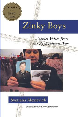 Zinky Boys: Soviet Voices from the Afghanistan: Alexievich, Svetlana
