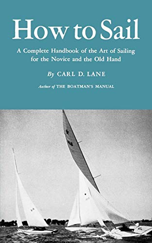 9780393336894: How to Sail: A Complete Handbook of the Art of Sailing for the Novice and the Old Hand