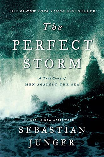 9780393337013: The Perfect Storm: A True Story of Men Against the Sea
