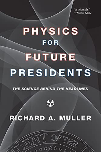 9780393337112: Physics for Future Presidents: The Science Behind the Headlines
